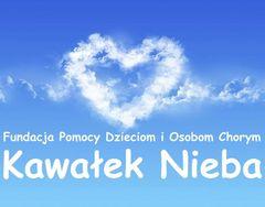 """Fundacja Pomocy Dzieciom i Osobom Chorym """"Kawałek Nieba"""""""