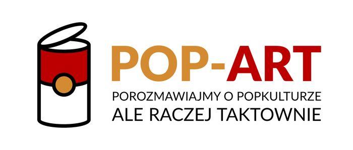 """Porozmawiajmy O Popkulturze - Ale Raczej Taktownie """"POP-ART"""" - logotyp/zdjęcie"""