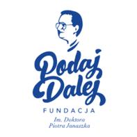 Fundacja im. Doktora Piotra Janaszka PODAJ DALEJ