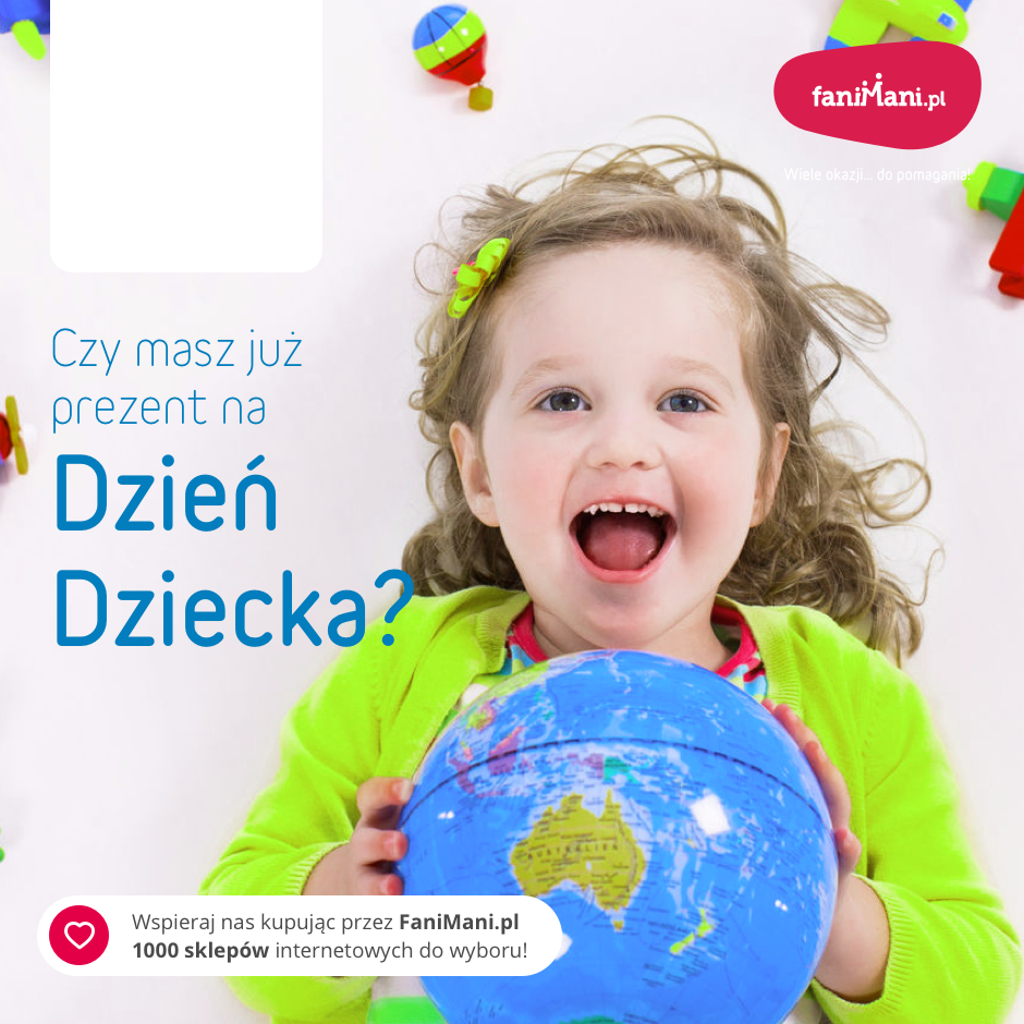 Podgląd dla: Czy masz jużprezent na Dzień Dziecka?