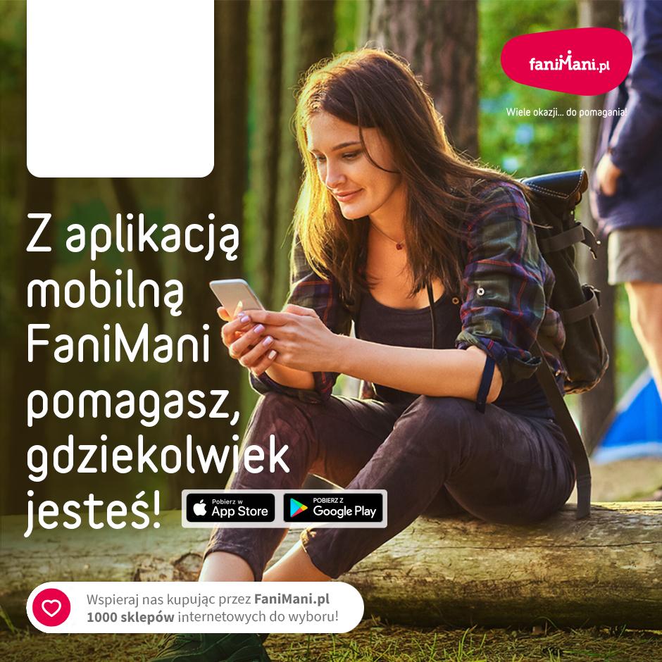 Podgląd dla: Z aplikacją mobilną Fani Mani pomagasz, gdziekolwiek jesteś!