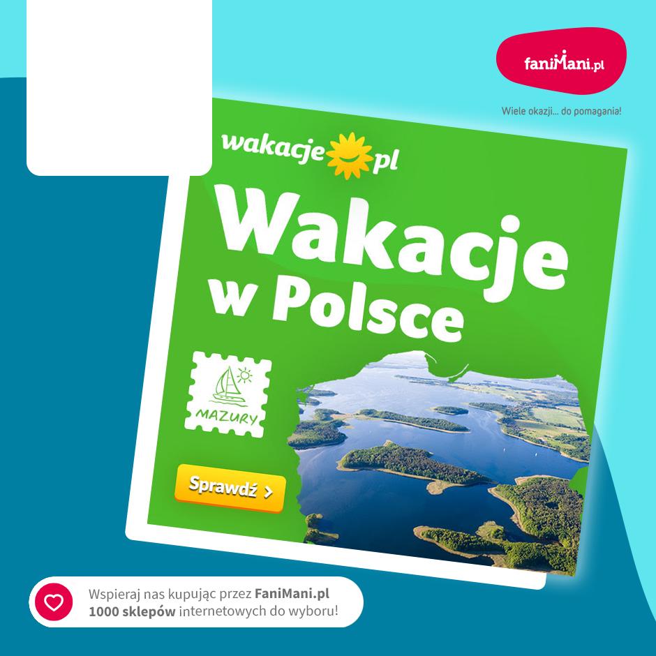 Podgląd dla: Wakacje.pl - wyjazdy na MAZURY